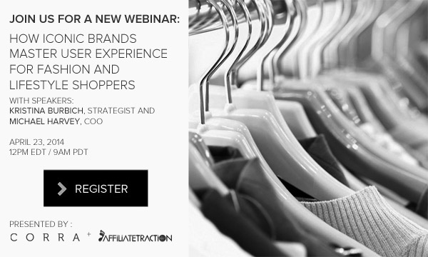 Webinar - Mastering User Experience for Fashion and Lifestyle Shoppers, April 23, 2014