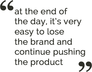 "WWD Digital Forum Quote - ""at the end of the day, it's very easy to lose the brand and continue pushing the product"""