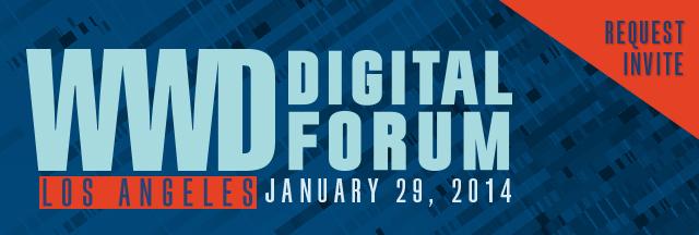 WWD Digital Forum, Los Angeles, January 29, 2014